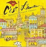 C'Est L'Amour: Romantic French Classics by C'Est L'Amour! (1996) Audio CD