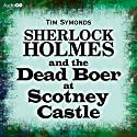 Sherlock Holmes and the Dead Boer at Scotney Castle Audiobook by Tim Symonds Narrated by Simon Shepherd
