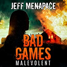 Bad Games: Malevolent: Bad Games Series, Book 4 Audiobook by Jeff Menapace Narrated by Gary Tiedemann