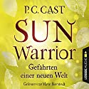 Sun Warrior (Gefährten einer neuen Welt 2) Hörbuch von P. C. Cast Gesprochen von: Marie Bierstedt