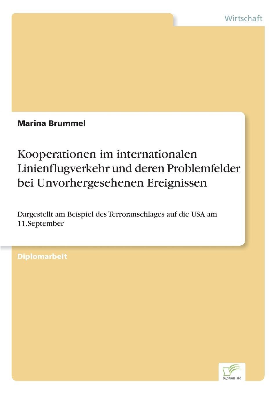 Kooperationen im internationalen Linienflugverkehr und deren Problemfelder bei Unvorhergesehenen Ereignissen: Dargestellt am Beispiel des Terroranschlages auf die USA am 11.September (German Edition) pdf epub