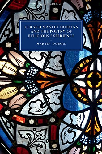Gerard Manley Hopkins and the Poetry of Religious Experience (Cambridge Studies in Nineteenth-Century Literature and Culture) by Cambridge University Press