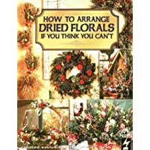 How to Arrange Dried Florals If You Think You Can't