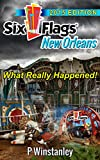 Six Flags New Orleans: What Really Happened offers