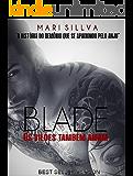 Blade: Os vilões também amam. (Criminosos Livro 1)