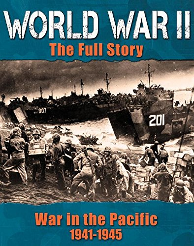 War in the Pacific 1941-1945 (World War II: The Full Story)