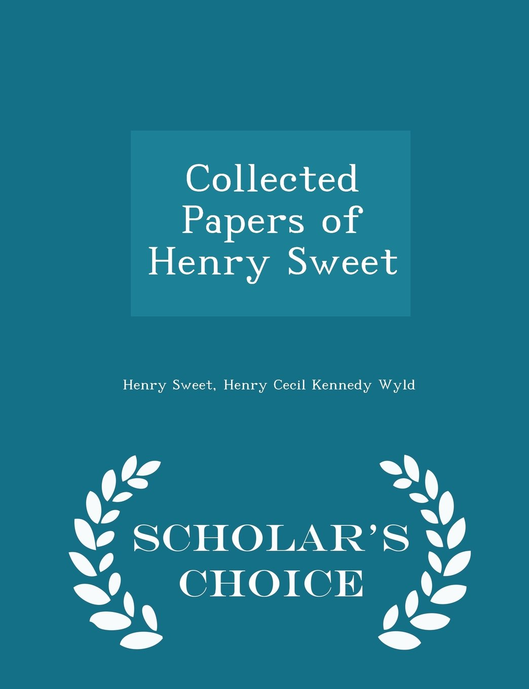 Collected Papers of Henry Sweet - Scholar's Choice Edition pdf