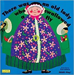 There Was an Old Lady Who Swallowed a Fly Classic Books with Holes Board  Book: Amazon.co.uk: Adams, Pam: Books