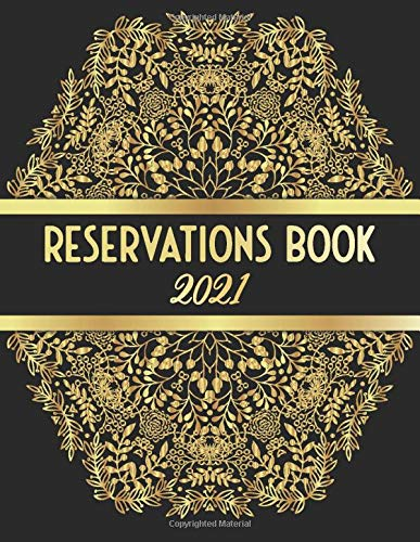 Image for Reservations Book 2021: For Restaurants, with Dated pages, Calendar & Week Number - 365 days Log Journal from 01/01/2021 to 12/31/2021.