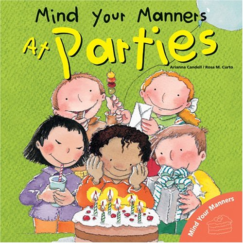 Mind Your Manners: At Parties (Mind Your Manners Series) pdf