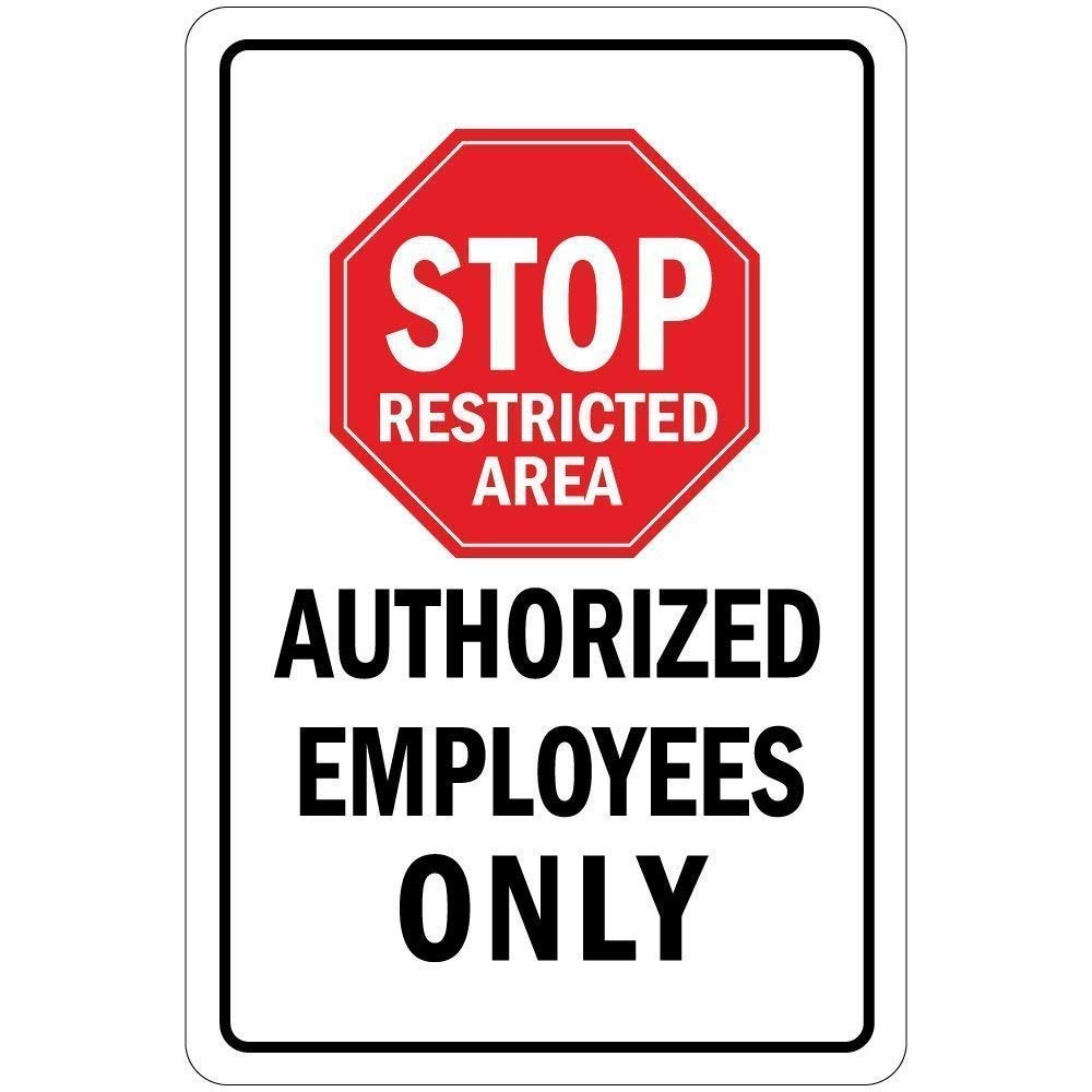 Mulica Stop Restricted Area Authorized Employees Only Placa ...