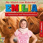 Fährtenleser und Meisterdetektive (Emilia - Die Mädels vom Reiterhof 7) | Karla Schniering