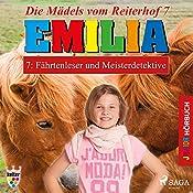 Fährtenleser und Meisterdetektive (Emilia - Die Mädels vom Reiterhof 7)   Karla Schniering