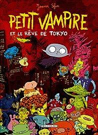 Petit Vampire, Tome 7 : Petit Vampire et le rêve de Tokyo par Joann Sfar