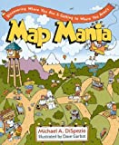 Map Mania: Discovering Where You Are & Getting to Where You Aren't
