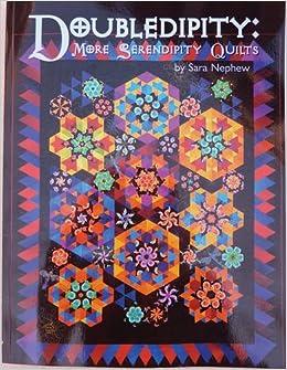 Doubledipity: More Serendipity Quilts: Sara Nephew: 9781930294059 ... : serendipity quilt shop - Adamdwight.com