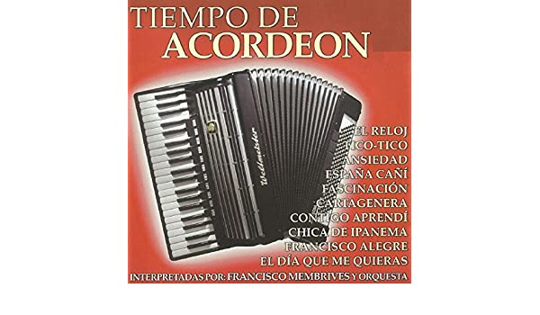 Tiempo de Acordeon by Francisco Membrives Cerezo & Orquesta on Amazon Music - Amazon.com