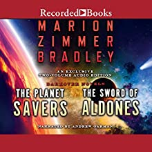 The Planet Savers & The Sword of Aldones Audiobook by Marion Zimmer Bradley Narrated by Andrew Garman