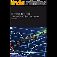 10 Fatores de Sucesso Para Operar na Bolsa de Valores: Como ser um trader vencedor!