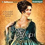 To Make a Match: A Scandal in London, Book 3 | Liana LeFey
