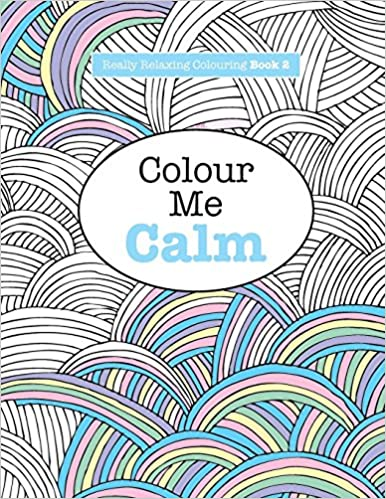 Really Relaxing Colouring Book 2 Colour Me Calm Volume Amazonin Elizabeth James Books