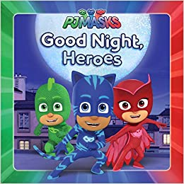 Amazon.com: Good Night, Heroes (PJ Masks) (9781534406148): Maggie Testa: Books