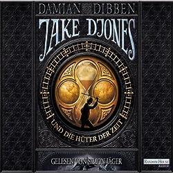 Jake Djones und die Hüter der Zeit (Jack Djones 1)
