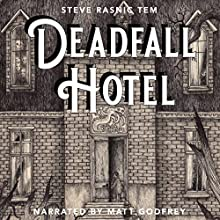 Deadfall Hotel Audiobook by Steve Rasnic Tem Narrated by Matt Godfrey