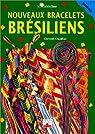 Nouveaux bracelets brésiliens par Claudius