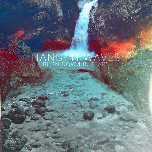 Hand In Waves-Burn Down In Tears-CD-FLAC-2018-AMOK Download