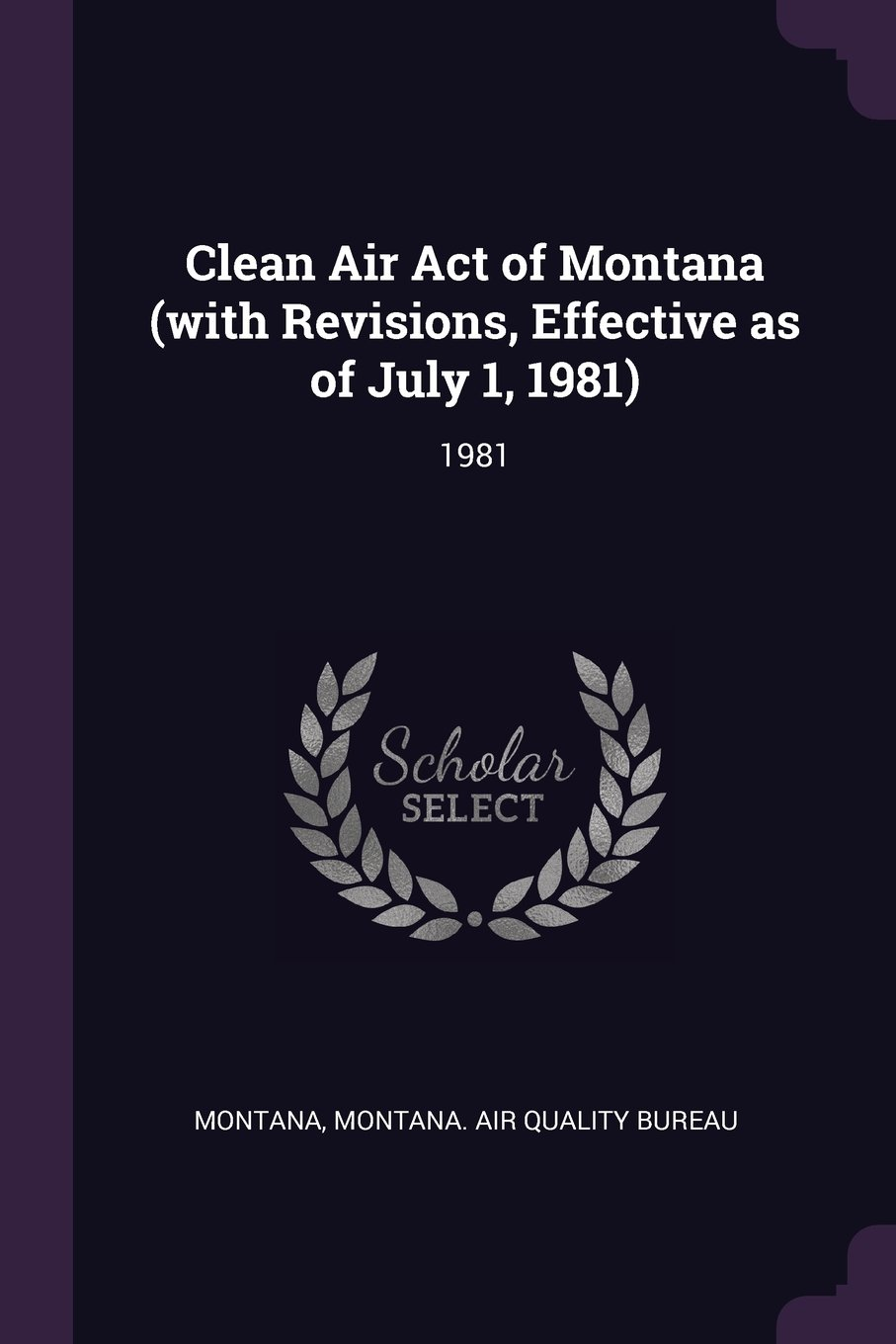 Download Clean Air Act of Montana (with Revisions, Effective as of July 1, 1981) pdf epub