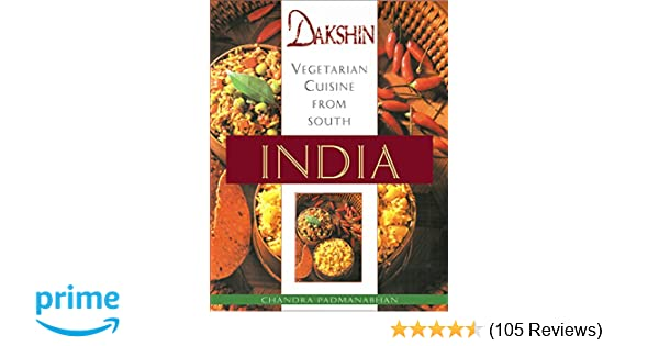 Dakshin vegetarian cuisine from south india chandra padmanabhan dakshin vegetarian cuisine from south india chandra padmanabhan 9789625935270 amazon books forumfinder Gallery