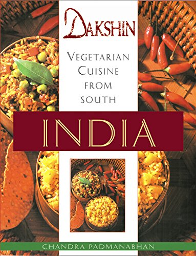 Dakshin: Vegetarian Cuisine from South India by Chandra Padmanabhan