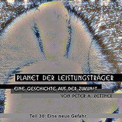 Eine neue Gefahr (Planet der Leistungsträger 30)