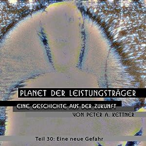 Eine neue Gefahr (Planet der Leistungsträger 30) Hörbuch