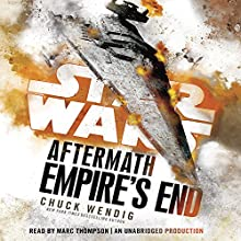 Empire's End: Aftermath: Star Wars Audiobook by Chuck Wendig Narrated by Marc Thompson