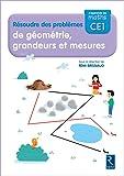 J'apprends les maths CE1 - Cahier Résoudre des problèmes de géométrie, grandeurs et mesures