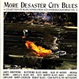 More Desaster City Blues: A Collection of Blues Songs from Los Angeles, California, Vol. 2