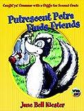 Putrescent Petra Finds Friends, Jane Bell Kiester, 0929895142