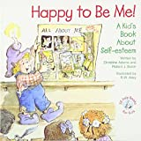 Happy to Be Me!: A Kid Book about Self-Esteem (Elf-Help Books for Kids)