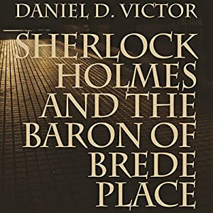 Sherlock Holmes and the Baron of Brede Place Audiobook