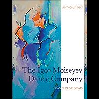 The Igor Moiseyev Dance Company: Dancing Diplomats book cover