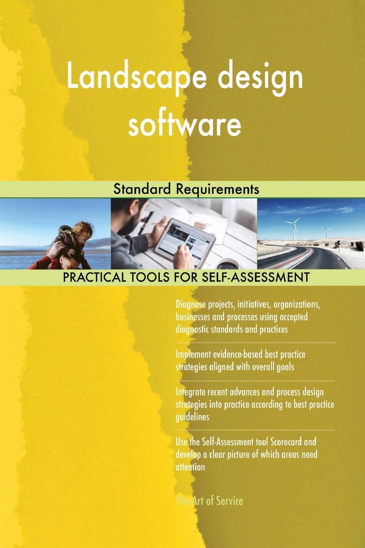 Landscape Design Software Standard Requirements Blokdyk Gerardus 9780655327387 Amazon Com Books