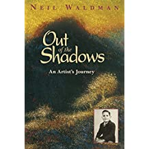 Out of the Shadows: An Artist's Journey