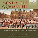 Monteverdi & Gabrieli: Easter Celebration at St. Marks in Venice 1600