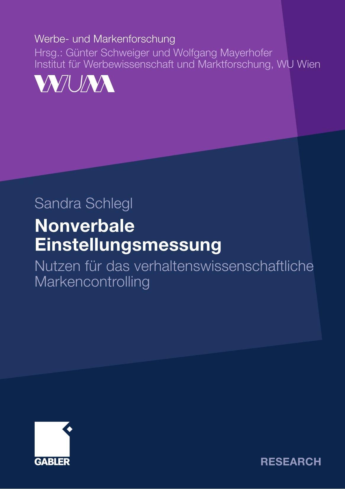 Nonverbale Einstellungsmessung: Nutzen für das verhaltenswissenschaftliche Markencontrolling (Werbe- und Markenforschung) (German Edition)