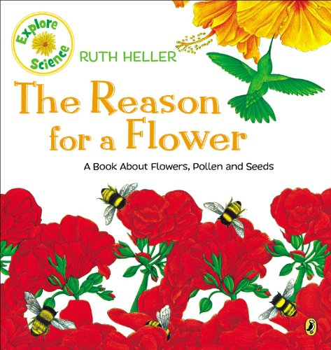 The Reason for a Flower: A Book About Flowers, Pollen, and Seeds - Nectar Atlanta