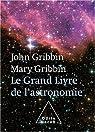 Le Grand Livre de l'astronomie par Gribbin