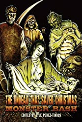 The Undead That Saved Christmas: Vol 3 Monster Bash!