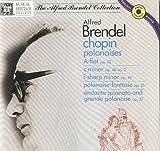 Chopin: Polonaises; Polonaise-Fantasie; Andante Spianato & Grande Polonaise - Brendel